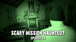 Ghost Hunt at Scary Haunted Mission! │ Real EVP Caught on Tape! │ (DE Ep. 56)