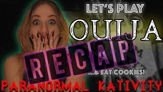 RECAP: Let's Play OUIJA ...& eat cookies!