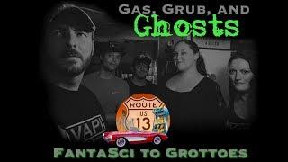 FantaSci to Grottoes - Gas, Grub, and Ghosts