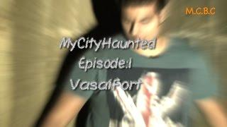 My City Haunted (Vasai Fort) Episode 1 , INDIA'S MOST HAUNTED!!