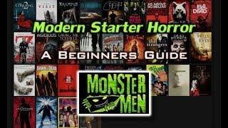 Modern Starter Horror - A Beginners Guide to Horror Movies - Monster Men Ep. 137