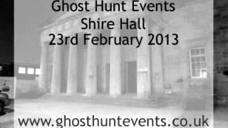 Shire Hall Ghost Hunt Hereford Real ghost voice EVP