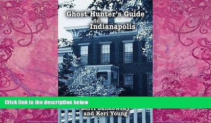 Buy NOW  Ghost Hunter s Guide to Indianapolis Lorri Sankowsky  PDF
