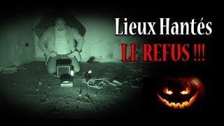 Lieux Hantés - LE REFUS