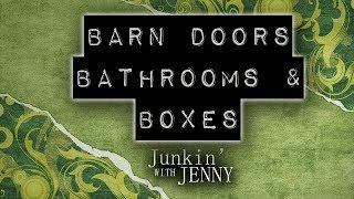 Barn Doors, Bathrooms & Boxes | Junkin' With Jenny Podcast