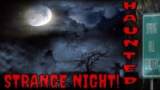 A STRANGE NIGHT IN A HAUNTED CEMETERY!