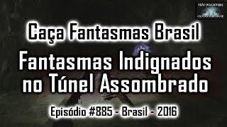 Fantasmas Indignados no Túnel   Caça Fantasmas Brasil   # 885