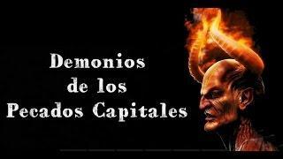 Los Pecados Capitales y sus 7 DEMONIOS