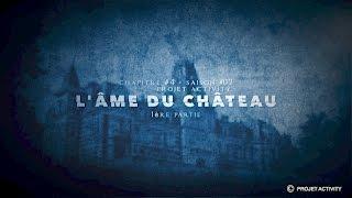 L'âme du château, Chapitre #4 - Saison #2 - 1ère partie - Projet Activity