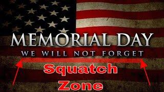 Memorial Weekend! Remembering past Squatch Trips! Plus Open Line Friday!!!