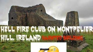 Hell Fire Club on Montpelier Hill, Ireland (HAUNTED BUILDING)