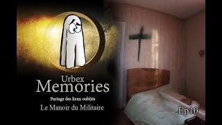 Urbex Memories : Le Manoir du Militaire - EP11