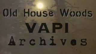 Old House Woods: VAPI Archives