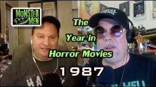 1987: The  Year in Horror Movies - Monster Men Ep. 138