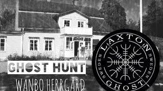 Ghost hunt (L.T.G.S) Paranormal Investigation of Wanbo Herrgård. LaxTon Ghost Sweden Spökjägare