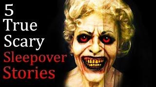 5 TRUE Scary Sleepover Horror Stories