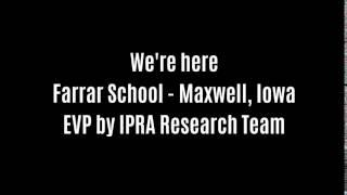 We're Here EVP Captured At Farrar School By IPRA Research Team