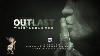 Live stream Twitch 8 novembre 21h : 21h15 Outlast Whistleblower