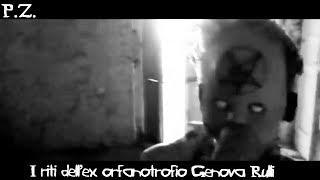 I Riti dell'ex Orfanotrofio Genova Rulli | P.Z.