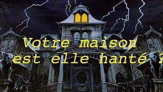 CDP votre maison est elle hantée ? Esprits , fantômes,demons etc...