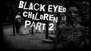 SCARY STORY - Episode 7 - Black Eyed Children PART 2