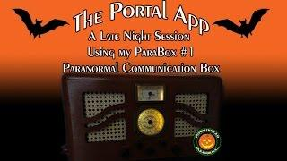 Portal App Session using my ParaBox #1 - Paranormal Communication Box