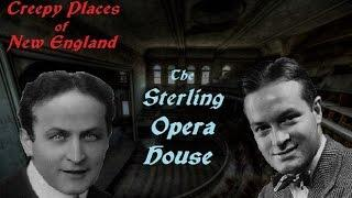 Creepy Places of New England: The Sterling Opera House