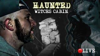 (LIVE) HAUNTED CABIN IN THE WOODS KNOWN AS THE WITCHES CABIN