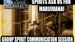 LIVE GROUP SESSION: Spirits ask us for Marijiuana in Tombstone. Wonder Box SCD-1 Session.