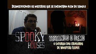 Testando o Demo - O expurgo das energias de Whispers Estate House