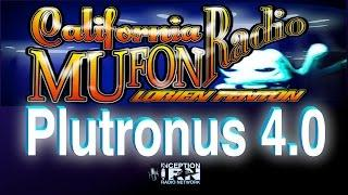 Plutronus 4.0 - Are Orbs Aliens? - California Mufon Radio