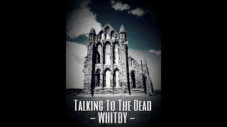 Talking To The Dead #7 | Whitby Ghosts | Caught On Tape