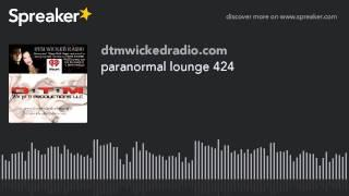 paranormal lounge 424 (part 3 of 8)