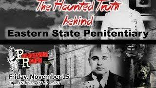 Paranormal Review Radio- Haunting Truth behind Eastern State Penitentiary