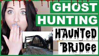 The Old, Haunted Bridge | Ghost Hunting