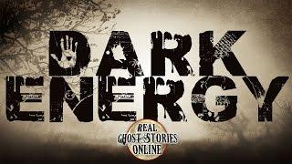 Dark Energy | Ghost Stories & Paranormal Podcast
