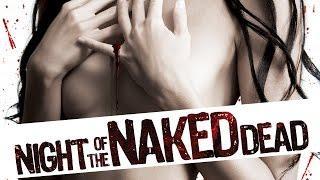 Night of the Naked Dead | Full Horror Movie