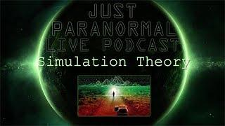 Simulation Theory | Just Paranormal Podcast LIVE