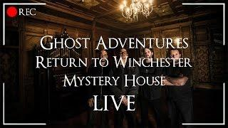 GHOST ADVENTURES: RETURN TO WINCHESTER MYSTERY HOUSE - LIVE
