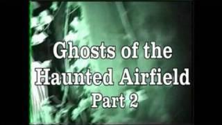HAUNTED HALLOWEEN - GHOSTS OF THE HAUNTED AIRFIELD PART 2
