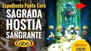 Sagradas HOSTIAS SANGRANTES en México. REPORTE ESPECIAL I #ExpedientePuntoCero
