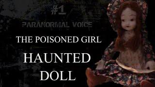 The Poisoned Girl | HAUNTED DOLL | Paranormal Voice | Session 1
