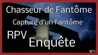 """Chasseur de Fantome """" Capture D'un Fantome avec nos Appareils """"  HD"""