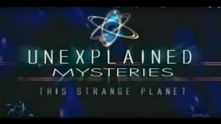 UNEXPLAINED MYSTERIES - THIS STRANGE PLANET - Paranormal and Supernatural (full documentary)