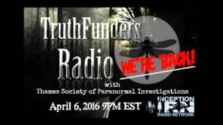Truth Funders Radio with Thames Society of Paranormal Investigations Again!