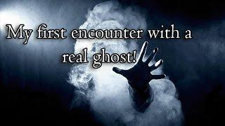 My First Encounter with a Real Ghost!