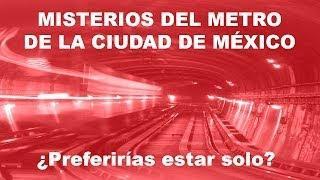 Misterios del Metro de la Ciudad de México | ¿Preferirías estar solo? - Proyecto Paranormal México