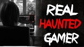 HAUNTED Gamer : Real Ghost Caught on Tape