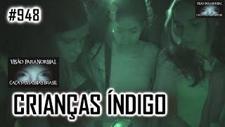 CRIANÇAS ÍNDIGO - Caça Fantasmas Brasil - #948