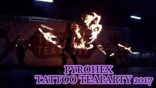 PYROHEX at Tattoo tea party 2017 MANCHESTER!